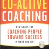 Co-Active Coaching Karen Kimsey-House (Author), Henry Kimsey-House (Author), Phillip Sandahl