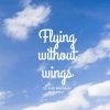Flying without Wings – Everything is Possible!