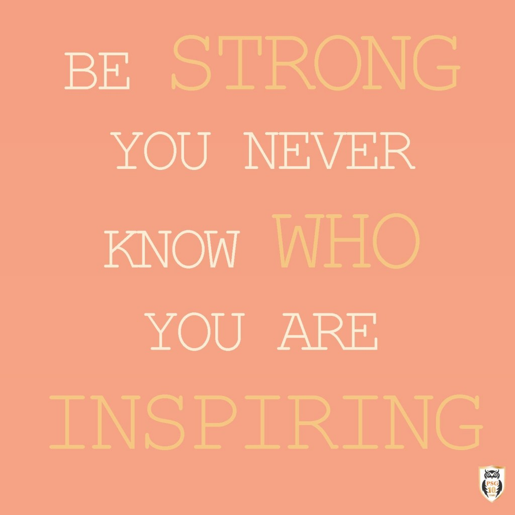Be Strong You Never Know Who You Are Inspiring Executive And Life