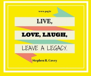 """Live, Love, Laugh, Leave a Legacy"""