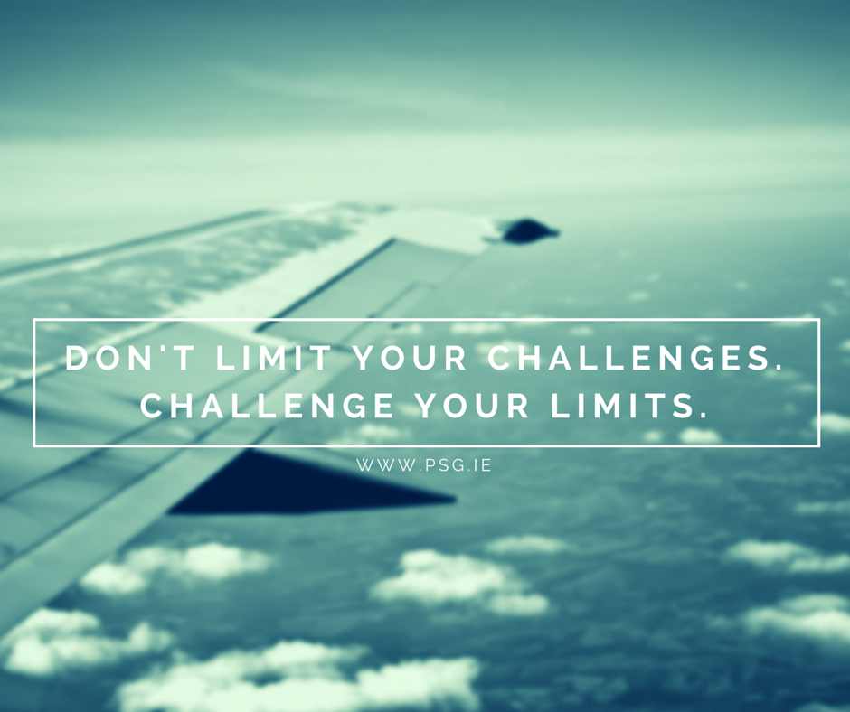 Don't limit your challenges. Challenge