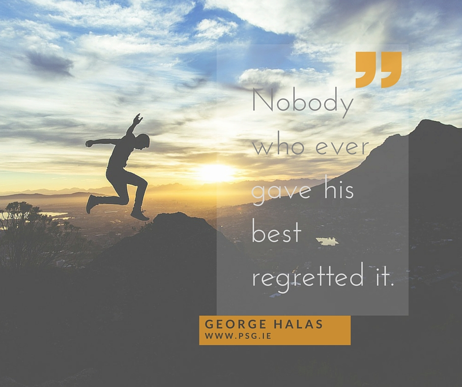 Nobody who ever gave his best regretted