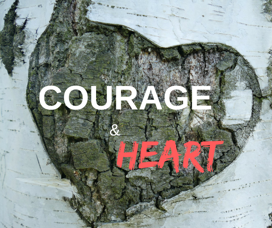 Courage & Heart