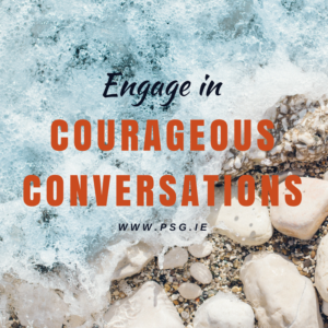 Engage in courageous conversations